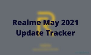 Realme May 2021 Update Tracker
