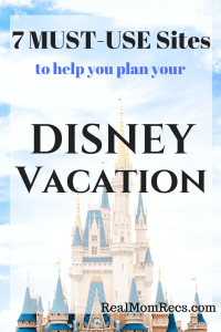 RealMomRecs: 7 Must-Use Sites to Help Plan Your Disney Vacation