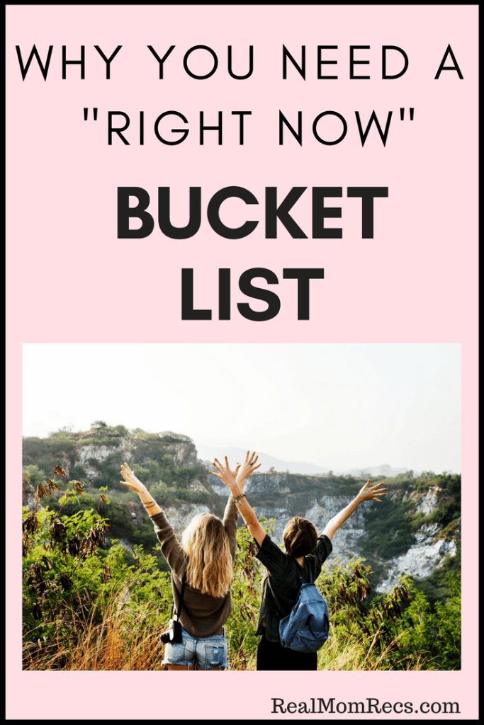 "why you need a ""right now"" bucket list"