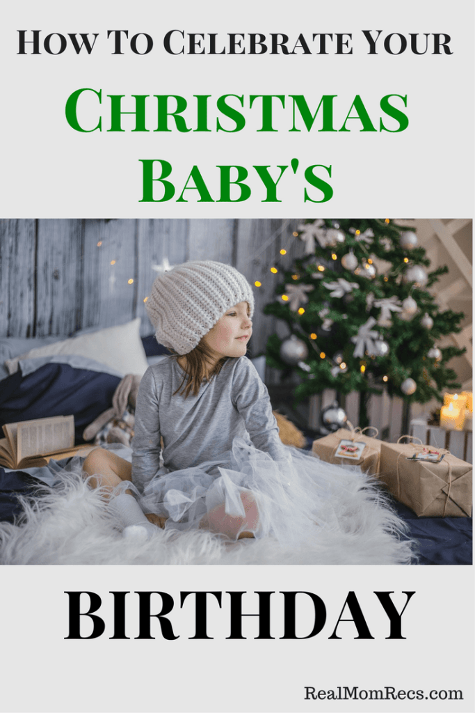 how to celebrate your Christmas baby's birthday