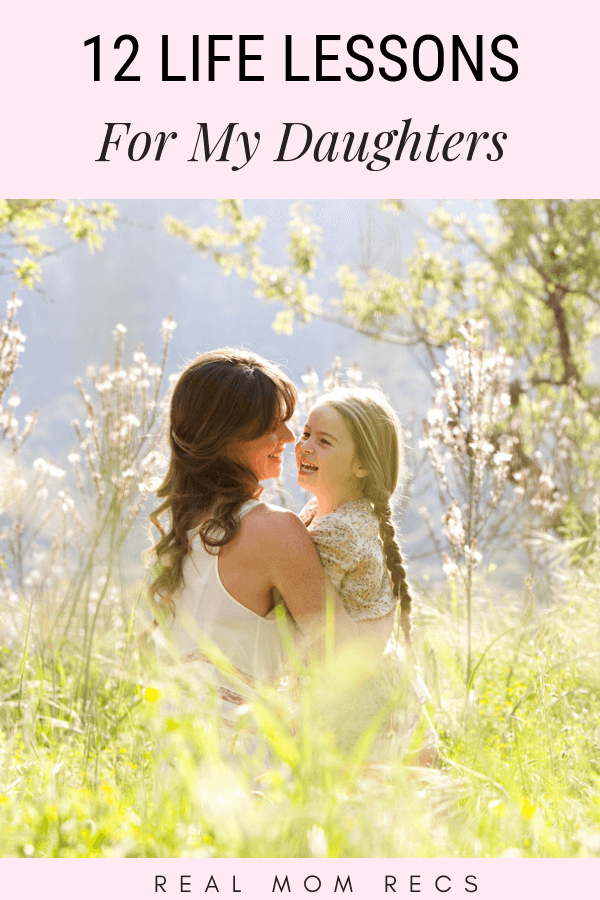 Life Lessons For My Daughters