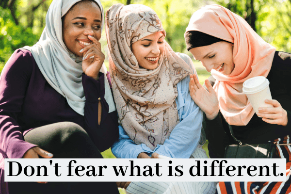 Life Lessons For My Daughters_ Don't fear what is different