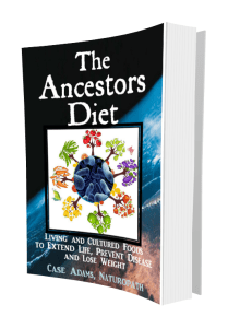 The Ancestors Diet by Case Adams Naturopath