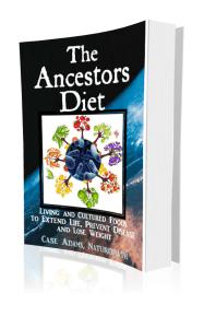 The Ancestors Diet by Case Adams