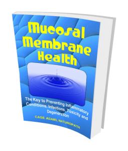 Mucosal membrane health by case adams, naturopath