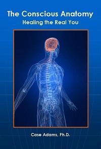 conscious anatomy by case adams