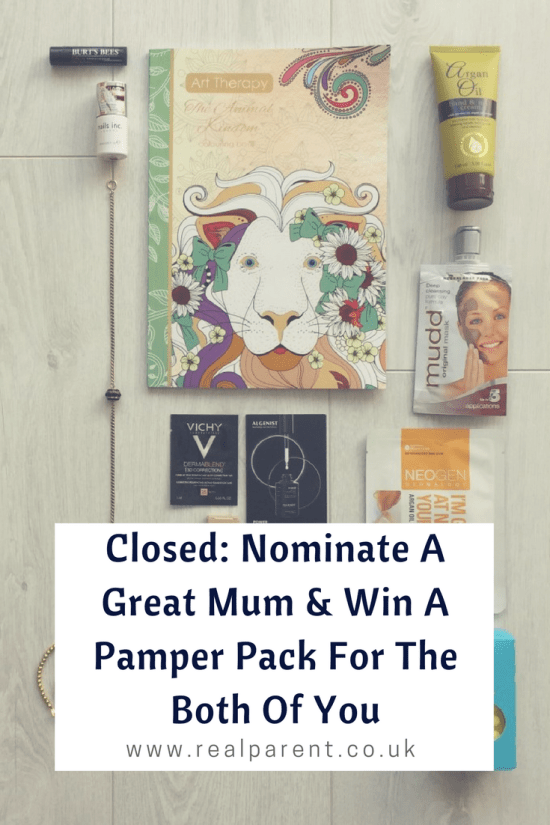 Closed Nominate A Great Mum & Win A Pamper Pack For The Both Of You | www.realparent.co.uk