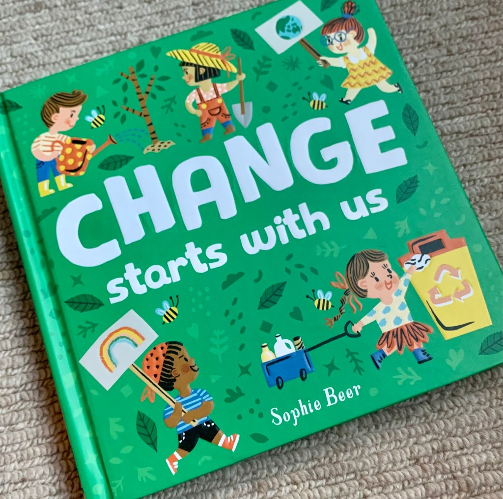 Children's Books About Climate Change And The Planet: Change Starts With Us Book