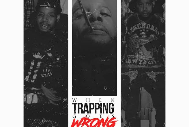What Happens When Trappin Goes Wrong cover