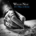 Willie Nile, If I Was A River