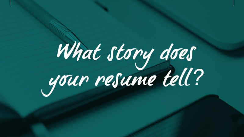 What Story does your resume tell?