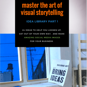 shows the cover of a PDF that reads: master the art of visual storytelling. Idea Library Part 1. 24 ideas to help you loosen up, get out of your own way, and make amazing social media images for your business.