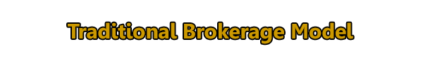 Traditional Brokerage Model