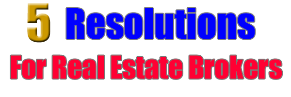 5 Resolutions for Real Estate Brokers