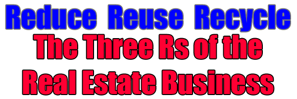Reduce, Reuse, Recycle: The Three Rs of the Real Estate Business