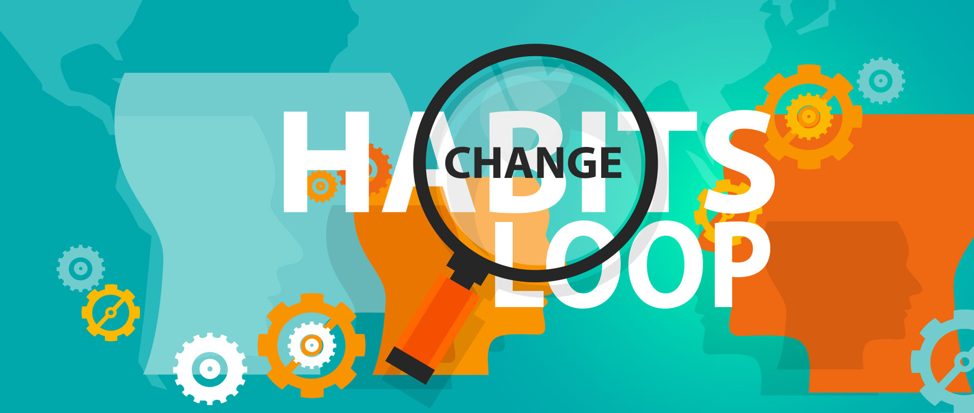 Real Way Of Life The Change Habit Loop
