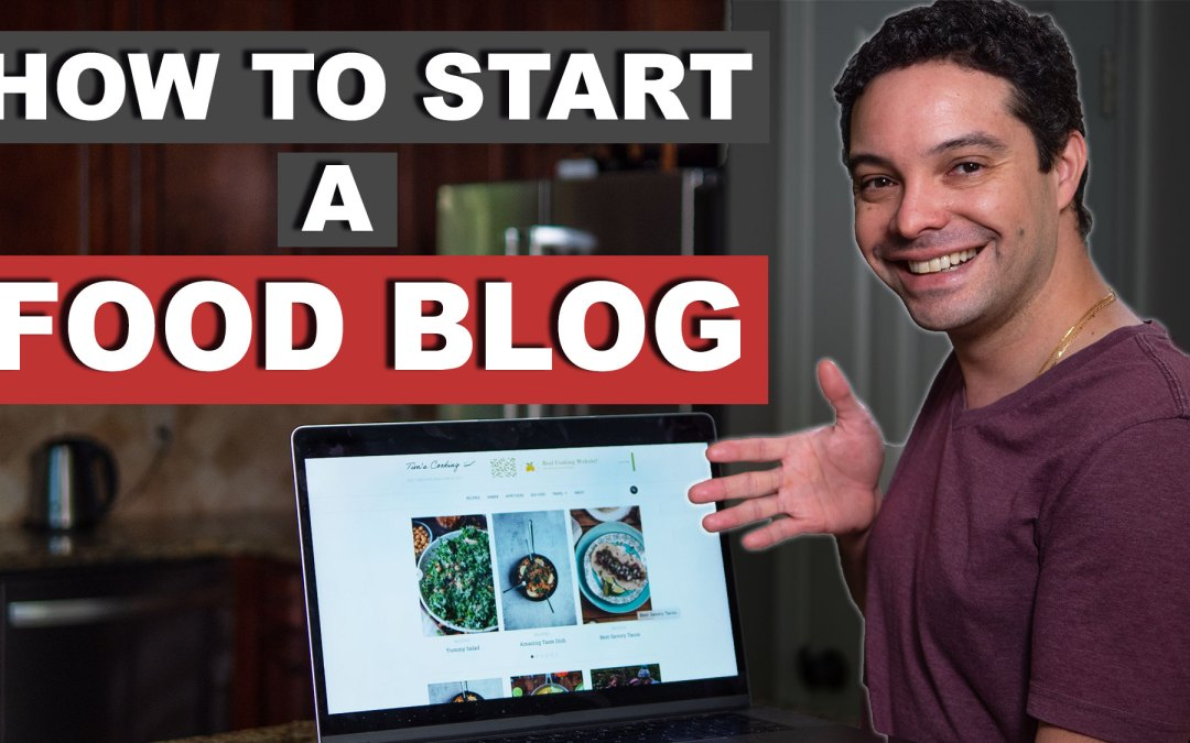 How To Start A Food Blog For Beginners.
