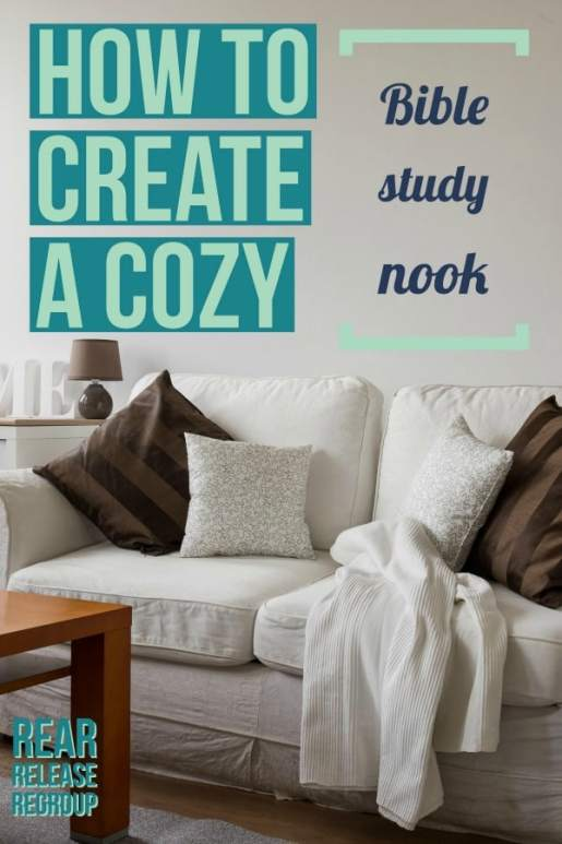 How to create a cozy Bible study nook using a few simple tools, decorations, and accessories from around your home. Look forward to time in the Scriptures!