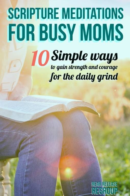 Scripture meditation for busy moms; 10 ways to gain strength and courage. It's simpler than you think! A practical lesson from Joshua's victories in God.