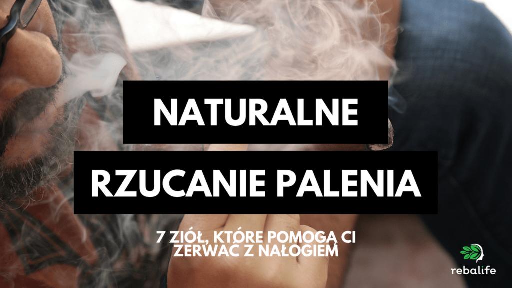 Jak naturalnie rzucić palenie? 7 ziół, które pomogą Ci w walce z nałogiem