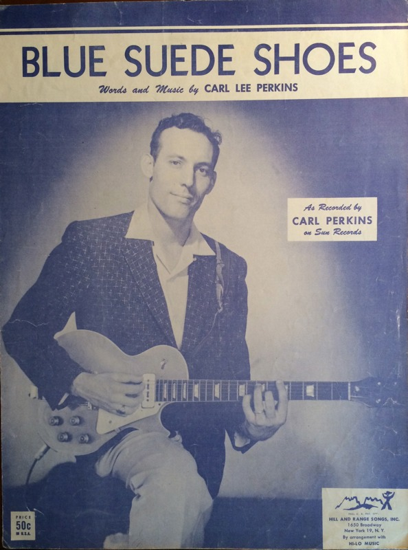 """Songs That Made Rock 'n' Roll: Carl Perkins, Elvis, and the Story of """"Blue Suede Shoes"""" 