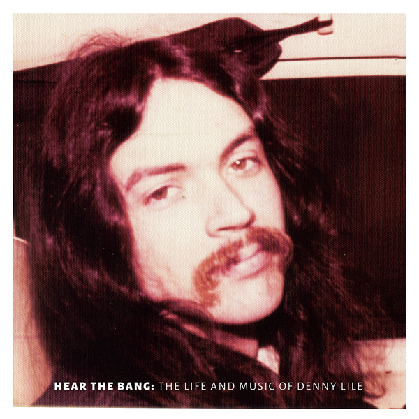 ALBUM: Denny Lile, 'Hear the Bang: The Life and Music of