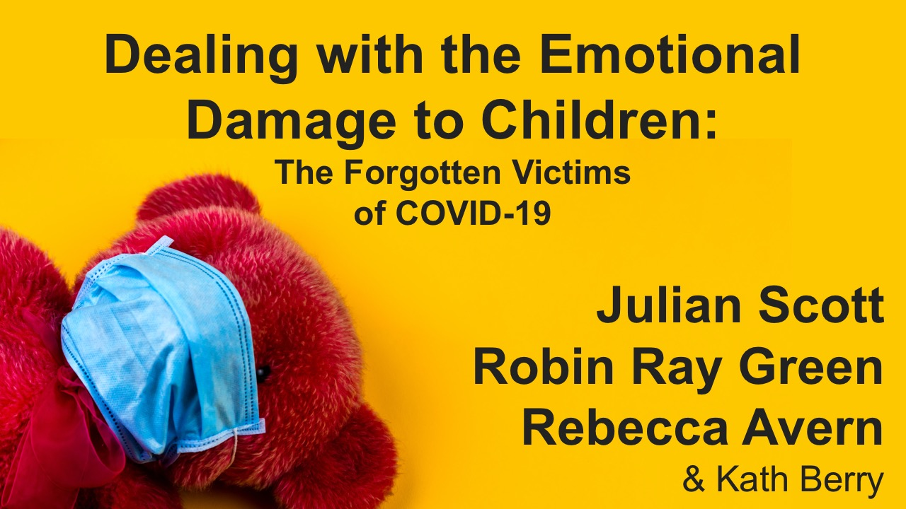 Free webinar next week: Dealing with the emotional damage to children: the forgotten victims of Covid 19