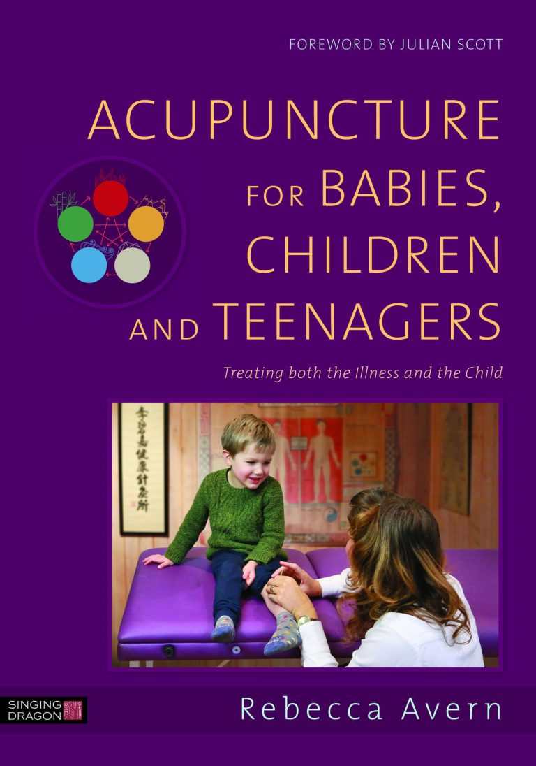 Acupuncture for Babies, Children and Teenagers has been published!