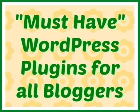 must have wordpress plugins for bloggers.jpg