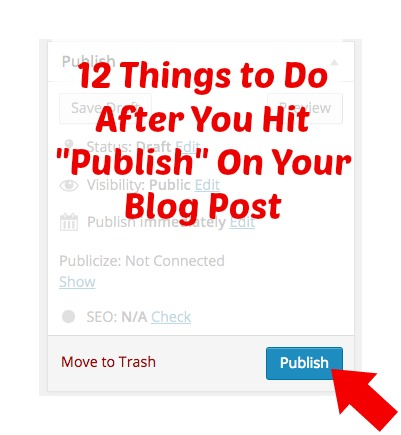 12 things to do after you hit publish on your blog post