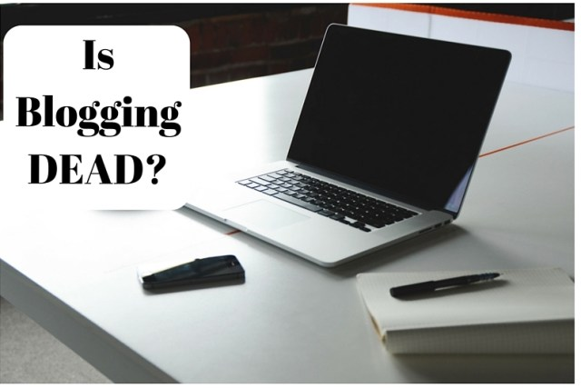 Is Blogging DEAD_