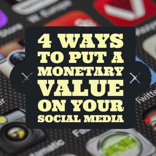 4 ways to put a monetary value on your social media