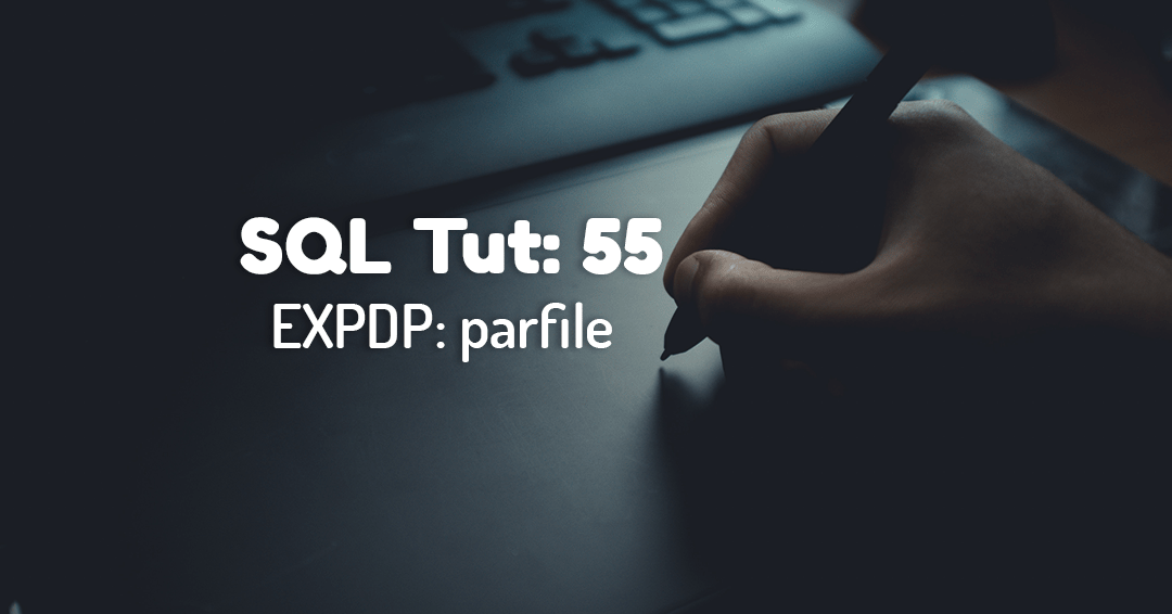 How To Export Tables Using PARFILE Parameter Of Expdp Data Pump