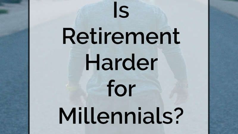Is retirement harder for millennials?
