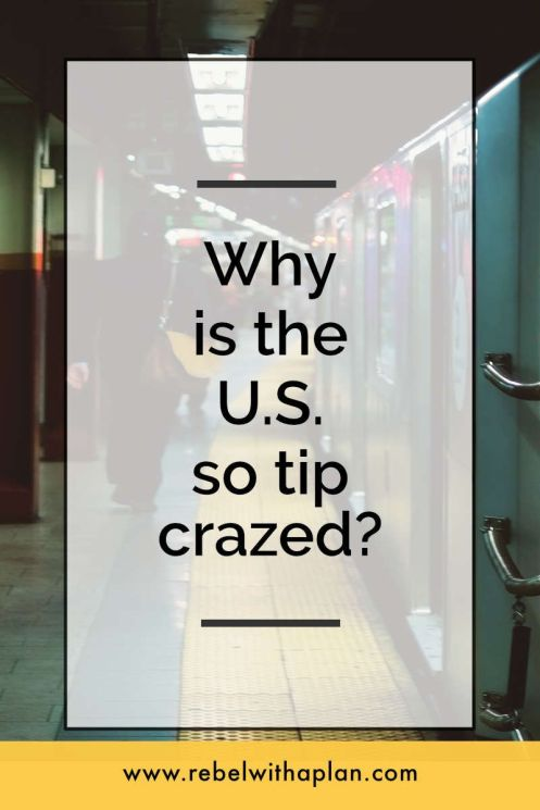 Why is the U.S. so tip crazy?  There's been debate over tipping and some restaurants implementing no-tipping policies to both success and failure.  Is tipping a necessary thing in America? Read more to find out.