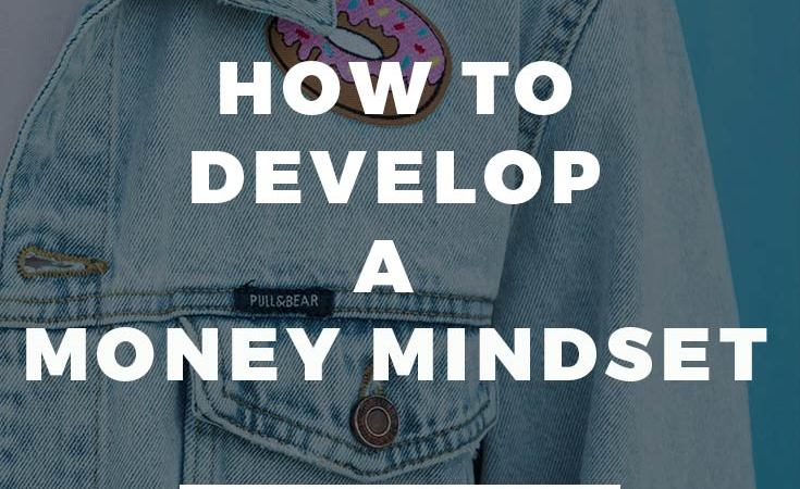 how to develop a money mindset