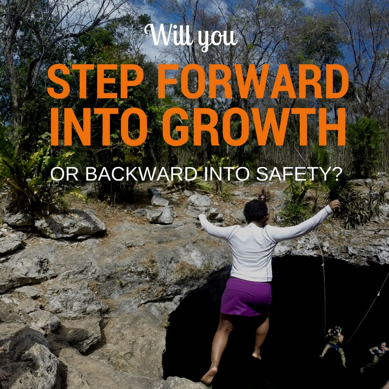 Will you move forward into growth or backward into safety?