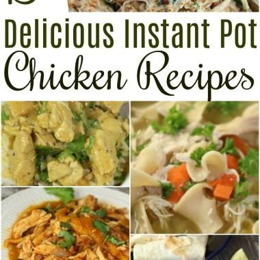 Over 15 Delicious Instant Pot Chicken Recipes