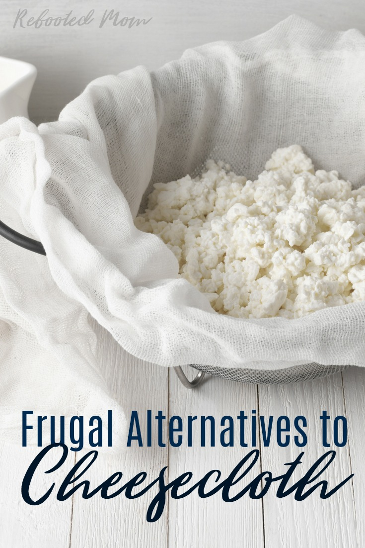 Cheesecloth is widely used in cheesemaking, yogurt making, and in real food kitchens for kefir, homemade broth and more. But what if you don't have cheesecloth? Thankfully there are many frugal alternatives. #cheesecloth #frugal #realfood #kitchen
