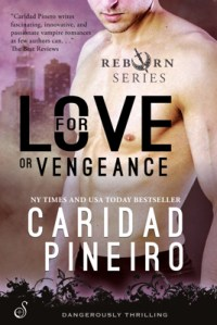 FOR LOVE OR VENGEANCE from THE CALLING/REBORN Vampire Novel Series