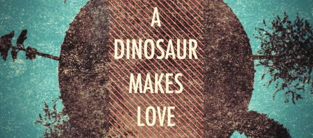 A Dinosaur Makes Love - CMB project featuring Luciano Zella