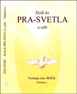 CD Dođi do PRA-SVETLA u sebi Detinjstvo