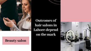 Photo of Hair Salons In Lahore Are Making Gigantic Revenue Here Is How?