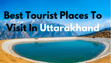Photo of Best Tourist Places To Visit In Uttarakhand 2020-2021