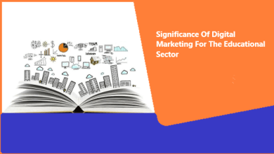 Photo of Significance Of Digital Marketing For The Educational Sector
