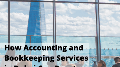 Photo of How Accounting and Bookkeeping Services in Dubai Can Boost Your Restaurant Profits