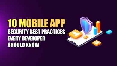 Photo of 10 Mobile App Security Best Practices Every Developer Should Know