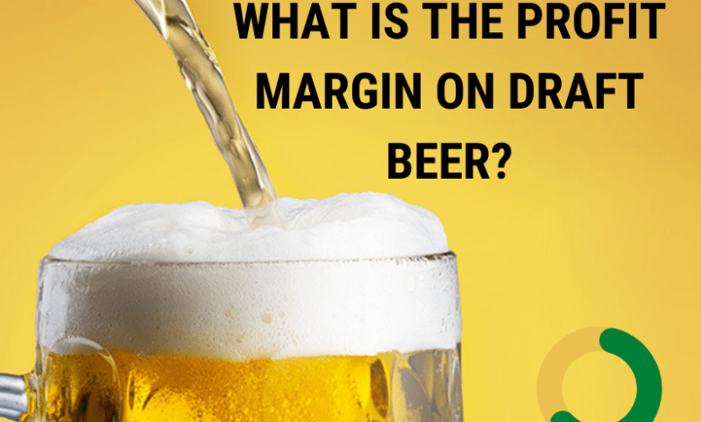 What is the profit margin on draft beer_
