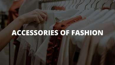 Photo of Accessories of Fashion and Best Fashion Tips