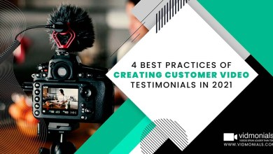 Photo of 4 Best Practices of Creating Customer Video Testimonials in 2021